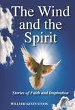 The Wind and the Spirit : Stories of Faith and Inspiration