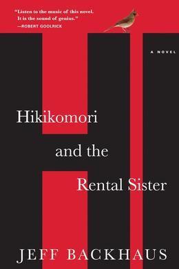 Hikikomori and the Rental Sister: A Novel