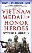 Vietnam Medal of Honor Heroes: Expanded and Revised Edition