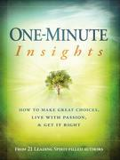 One-Minute Insights: How to Make Great Choices, Live With Passion, and Get It Right