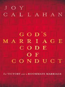 God's Marriage Code of Conduct: For Victory Over a Roomate Marriage