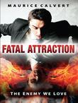 Fatal Attraction: The Enemy We Love