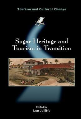 Sugar Heritage and Tourism in Transition