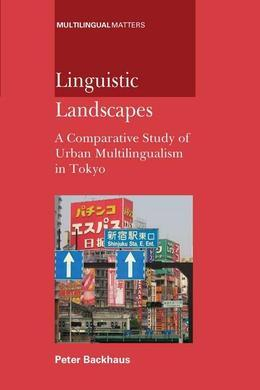 Linguistic Landscapes: A Comparative Study of Urban Multilingualism in Tokyo