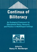 Continua of Biliteracy: An Ecological Framework for Educational Policy, Research, and Practice in Multilingual Settings
