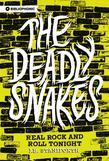 The Deadly Snakes: Real Rock and Roll Tonight