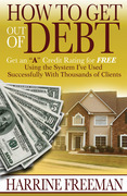 """How to Get Out of Debt: Get an """"A"""" Credit Rating for Free"""