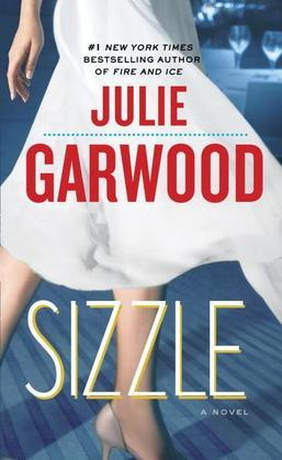 Julie Garwood - Sizzle: A Novel