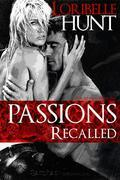 Loribelle Hunt - Passions Recalled