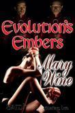 Evolution's Embers