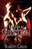 His Final Seduction