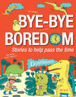 Bye-bye Boredom - Dinosaurs