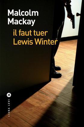 Il faut tuer Lewis Winter