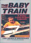 The Baby Train and Other Lusty Urban Legends