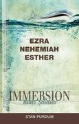 Immersion Bible Studies - Ezra, Nehemiah, Esther
