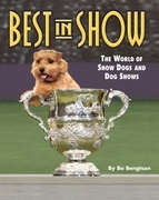 Best in Show: The World of Show Dogs and Dog Shows