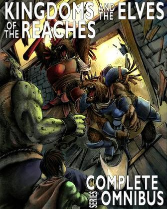 Complete Kingdoms and the Elves of the Reaches: Complete Series Omnibus