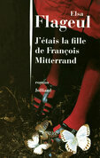 J'tais la fille de Franois Mitterrand