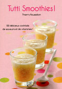 Petit livre de - Tutti smoothies !