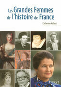 Petit livre de - Les grandes femmes de l'histoire de France