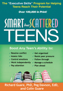 """Smart but Scattered Teens: The """"Executive Skills"""" Program for Helping Teens Reach Their Potential"""