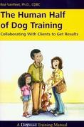 The Human Half of Dog Training: Collaborating with Clients to Get Results