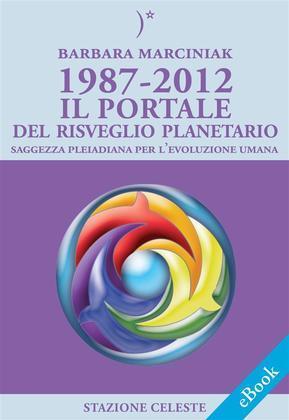 1987-2012 – Il Portale del Risveglio Planetario