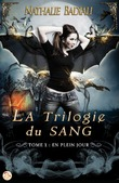La Trilogie du sang - Tome 1 : En plein jour