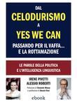 Dal Celodurismo a Yes we can passando per il Vaffa… e la Rottamazione