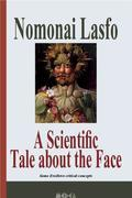 A Scientific Tale about the Face