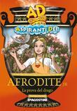 Afrodite jr. La prova del drago - Aspiranti Dei