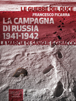 La Campagna di Russia 1941-1942. La marcia di sangue e ghiaccio