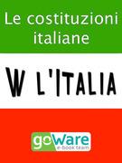 W l'Italia - Le costituzioni italiane. Lo Statuto Albertino, la Costituzione Italiana, la Costituzione Europea