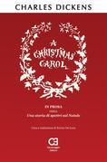 A Christmas Carol. Traduzione in italiano integrale e annotata