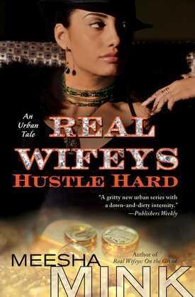 Real Wifeys: Hustle Hard: An Urban Tale