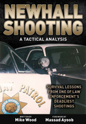 Newhall Shooting: A Tactical Analysis: An Inside Look at the Most Tragic and Influential Police Gunfight of the Modern Era.