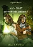 Clio Kelly et l'éveil de la gardienne