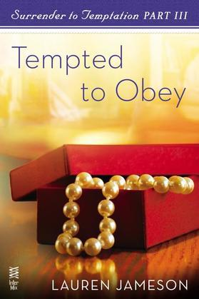 Surrender to Temptation Part III: Tempted to Obey