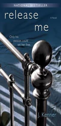 J. Kenner - Release Me: A Novel