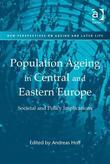 Population Ageing in Central and Eastern Europe: Societal and Policy Implications