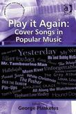 Play it Again: Cover Songs in Popular Music