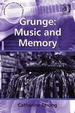 Grunge: Music and Memory: Music and Memory