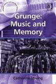Grunge: Music and Memory: Music and Memory