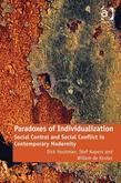 Paradoxes of Individualization: Social Control and Social Conflict in Contemporary Modernity