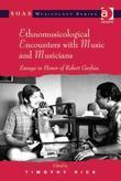 Ethnomusicological Encounters with Music and Musicians: Essays in Honor of Robert Garfias