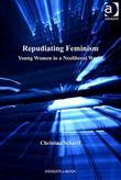 Repudiating Feminism: Young Women in a Neoliberal World