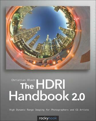 The HDRI Handbook 2.0: High Dynamic Range Imaging for Photographers and CG Artists