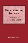 Understanding Judaism: The Basics of Deed and Creed