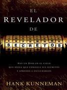 El revelador de secretos: Hay un Dios en el cielo que desea que conozca sus secretos y aprenda a escucharlos