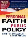 Personal Faith, Public Policy: The 7 Urgent Issues that We, as People of Faith, Need to Come Together and Solve